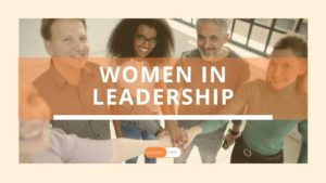 Women in leadership and what they need to be aware of.